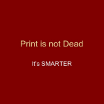 Printing Is Not Dead